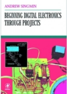Обложка книги  - Beginning Digital Electronics through Projects