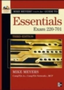 Обложка книги  - Mike Meyers' CompTIA A+ Guide: Essentials, Third Edition (Exam 220-701)