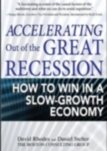 Обложка книги  - Accelerating out of the Great Recession: How to Win in a Slow-Growth Economy