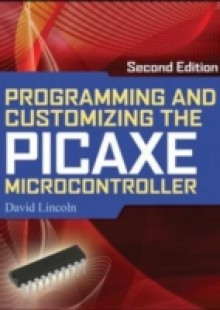 Обложка книги  - Programming and Customizing the PICAXE Microcontroller 2/E