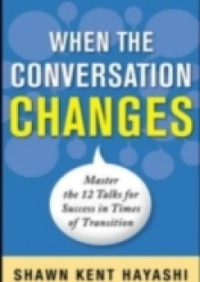 Обложка книги  - Conversations for Change: 12 Ways to Say it Right When It Matters Most