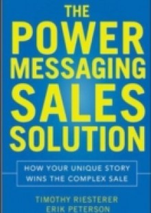 Обложка книги  - Conversations That Win the Complex Sale: Using Power Messaging to Create More Opportunities, Differentiate your Solutions, and Close More Deals