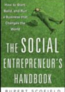 Обложка книги  - Social Entrepreneur's Handbook: How to Start, Build, and Run a Business That Improves the World