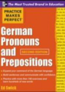 Обложка книги  - Practice Makes Perfect German Pronouns and Prepositions, Second Edition