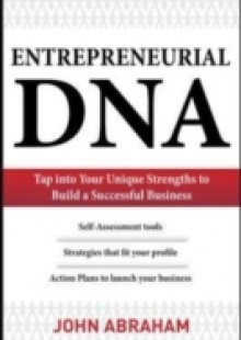 Обложка книги  - Entrepreneurial DNA: The Breakthrough Discovery that Aligns Your Business to Your Unique Strengths