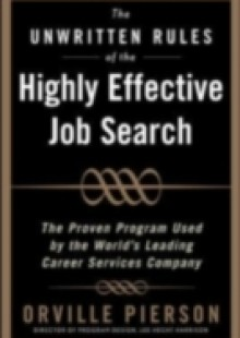Обложка книги  - Unwritten Rules of the Highly Effective Job Search: The Proven Program Used by the World s Leading Career Services Company