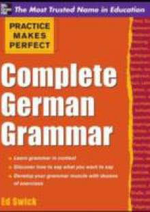 Обложка книги  - Practice Makes Perfect Complete German Grammar