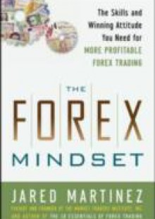 Обложка книги  - Forex Mindset: The Skills and Winning Attitude You Need for More Profitable Forex Trading