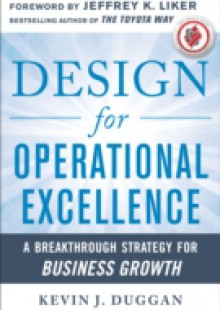 Обложка книги  - Design for Operational Excellence: A Breakthrough Strategy for Business Growth