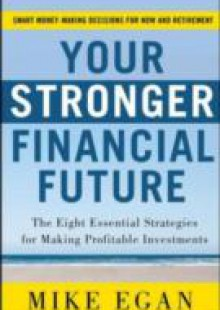 Обложка книги  - Your Stronger Financial Future: The Eight Essential Strategies for Making Profitable Investments