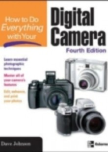 Обложка книги  - HOW TO DO EVERYTHING WITH YOUR DIGITAL CAMERA, 4/E