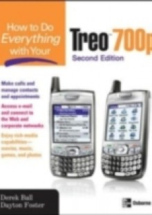 Обложка книги  - How to Do Everything With Your Treo 700p, Second Edition