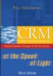 Обложка книги  - CRM at the Speed of Light, Third Edition: Essential Customer Strategies for the 21st Century