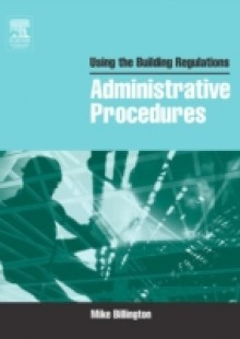 Обложка книги  - Using the Building Regulations: Administrative Procedures