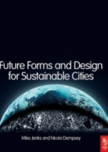 Обложка книги  - Future Forms and Design For Sustainable Cities