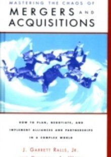 Обложка книги  - Mastering the Chaos of Mergers and Acquisitions