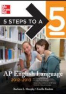 Обложка книги  - 5 Steps to a 5 AP English Language, 2012-2013 Edition