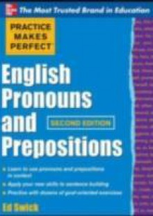 Обложка книги  - Practice Makes Perfect English Pronouns and Prepositions, Second Edition