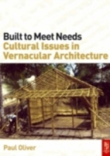 Обложка книги  - Built to Meet Needs: Cultural Issues in Vernacular Architecture