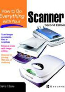 Обложка книги  - How to Do Everything with Your Scanner