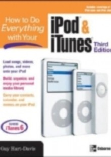 Обложка книги  - HOW TO DO EVERYTHING WITH YOUR IPOD & ITUNES, 3/E