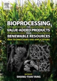 Обложка книги  - Bioprocessing for Value-Added Products from Renewable Resources