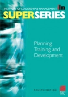 Обложка книги  - Planning Training and Development Super Series