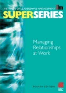 Обложка книги  - Managing Relationships at Work Super Series