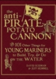 Обложка книги  - Anti-Pirate Potato Cannon
