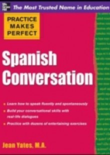 Обложка книги  - Practice Makes Perfect: Spanish Conversation