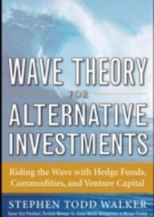 Обложка книги  - Wave Theory For Alternative Investments: Riding The Wave with Hedge Funds, Commodities, and Venture Capital