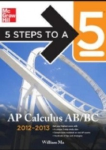 Обложка книги  - 5 Steps to a 5 AP Calculus AB & BC, 2012-2013 Edition