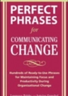Обложка книги  - Perfect Phrases for Communicating Change