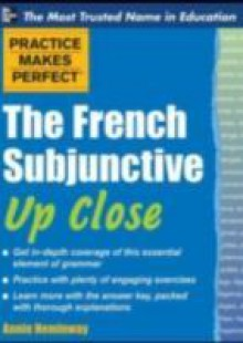 Обложка книги  - Practice Makes Perfect The French Subjunctive Up Close