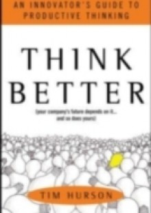 Обложка книги  - Think Better: An Innovator's Guide to Productive Thinking