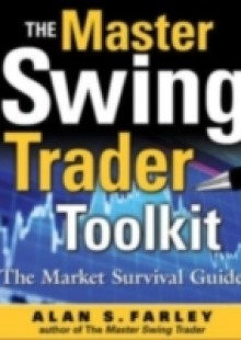 Обложка книги  - Master Swing Trader Toolkit: The Market Survival Guide