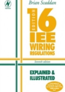 Обложка книги  - 16th Edition IEE Wiring Regulations: Explained & Illustrated