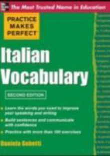 Обложка книги  - Practice Makes Perfect Italian Vocabulary