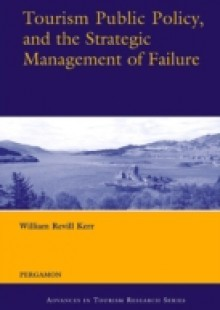 Обложка книги  - Tourism Public Policy, and the Strategic Management of Failure