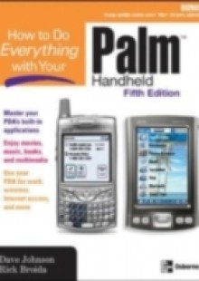 Обложка книги  - How to Do Everything with Your Palm Handheld, Fifth Edition