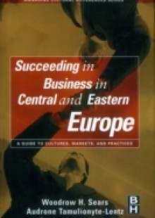 Обложка книги  - Succeeding in Business in Central and Eastern Europe