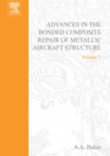 Обложка книги  - Advances in the Bonded Composite Repair of Metallic Aircraft Structure