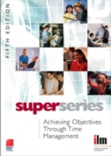 Обложка книги  - Achieving Objectives Through Time Management Super Series