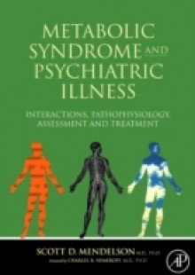 Обложка книги  - Metabolic Syndrome and Psychiatric Illness: Interactions, Pathophysiology, Assessment and Treatment