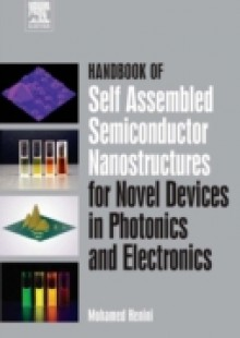 Обложка книги  - Handbook of Self Assembled Semiconductor Nanostructures for Novel Devices in Photonics and Electronics