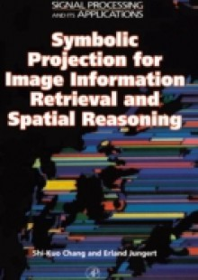 Обложка книги  - Symbolic Projection for Image Information Retrieval and Spatial Reasoning