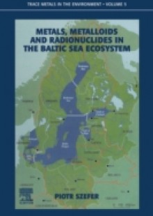 Обложка книги  - Metals, Metalloids and Radionuclides in the Baltic Sea Ecosystem