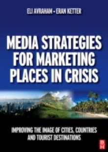Обложка книги  - Media Strategies for Marketing Places in Crisis