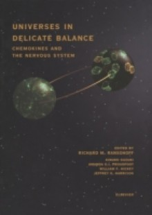 Обложка книги  - Universes in Delicate Balance: Chemokines and the Nervous System