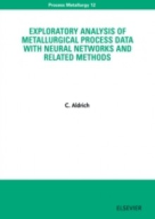 Обложка книги  - Exploratory Analysis of Metallurgical Process Data with Neural Networks and Related Methods